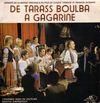 disque live tarass boulba a gagarine extraits de la bande originale du film de claude vernick et francis morane de tarass boulba a gagarine