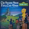 disque emission rue sesame 1 the sesame street fairy tale album sesame street